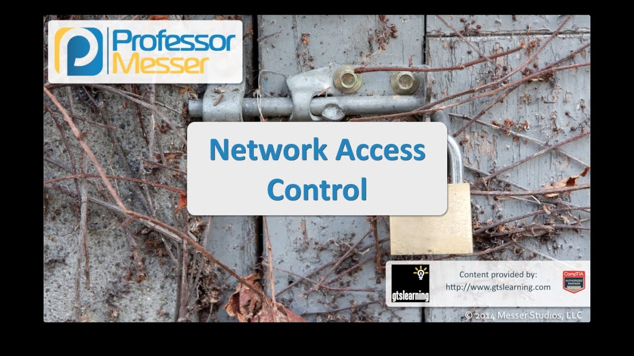 Network Access Control - CompTIA Security+ SY0-401: 1.3