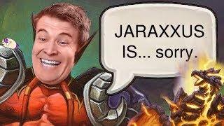 (Hearthstone) JARAXXUS IS... sorry