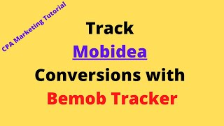 how to track mobidea conversions with bemob tracker