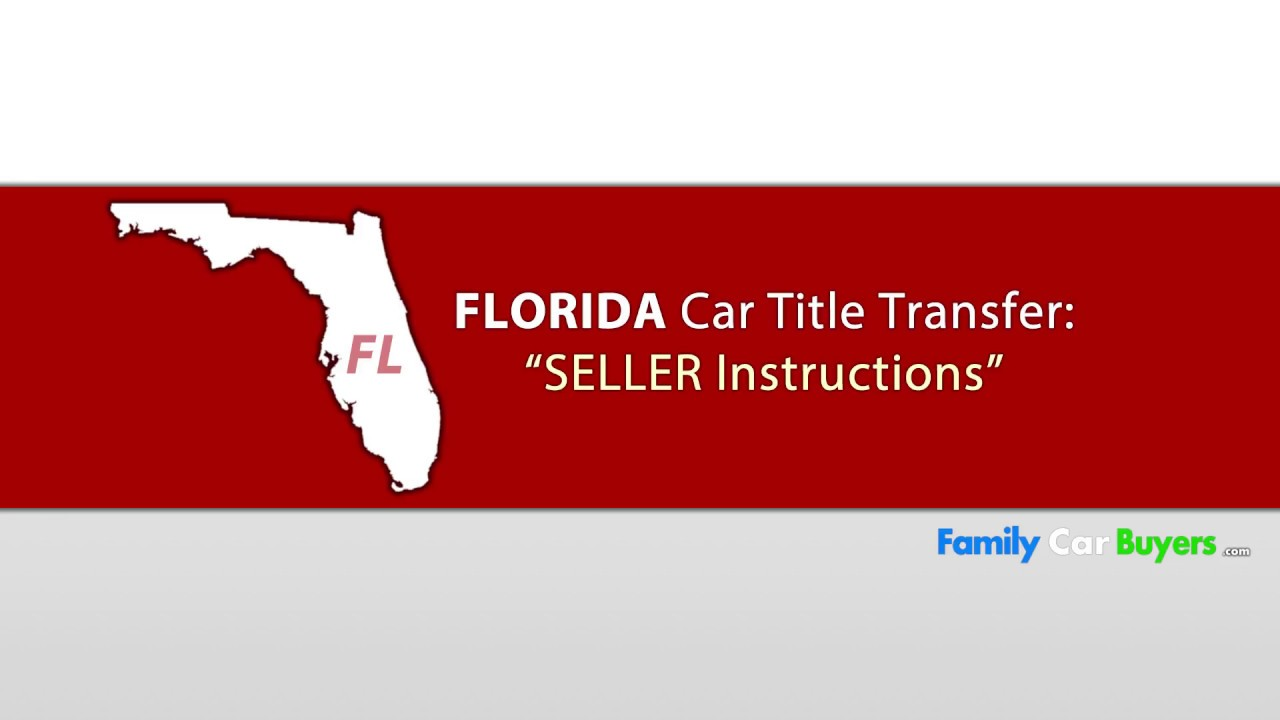 Florida Title Transfer Seller Instructions Youtube