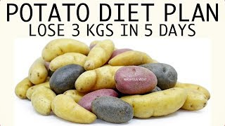 Potato Diet : 5 Day Plan | Potato Diet For Weight Loss | Lose 3 Kgs In 5 Days