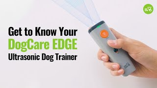 Get to Know your DogCare EDGE Ultrasonic Dog Trainer #dogcare #dogtraining #Ultrasonic