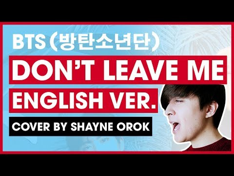 BTS (방탄소년단) - 'Don't Leave Me' (ENGLISH Acoustic Cover) by Shayne Orok
