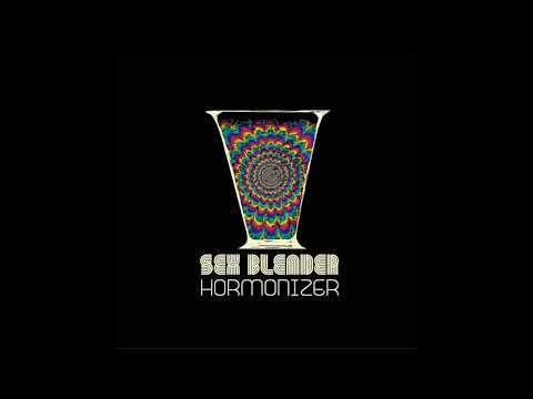 Sex Blender - Hormonizer (2018) (Full Album)