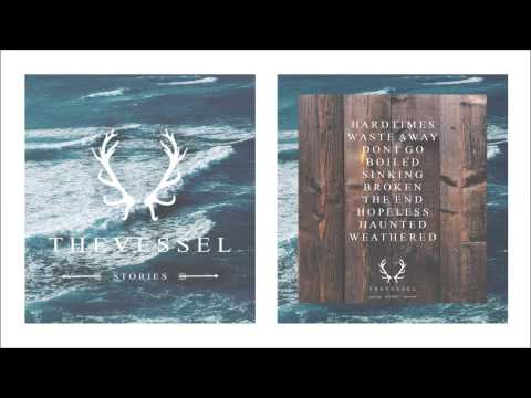 """The Vessel """"Stories"""" Full Album Preview"""