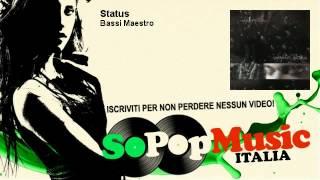 Bassi Maestro - Status - SoPopMusicIT