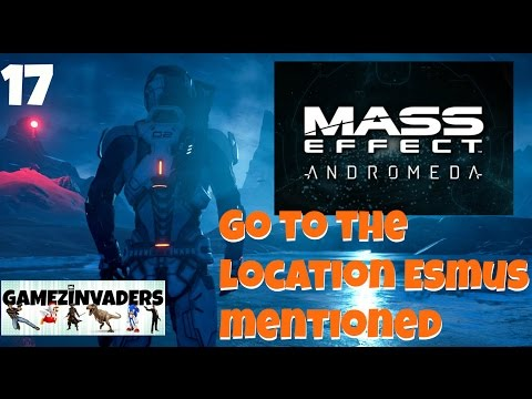 Mass Effect Andromeda! Go to the location Esmus mentioned! Playthrough Part 17