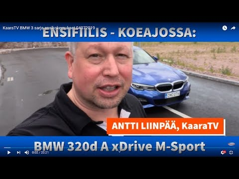 Miltä tuntuu uusi BMW 3-sarja - ensitunnelmat - katso video!