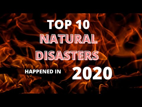 Top 10 Natural Disasters Happened in 2020