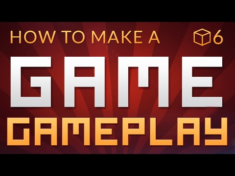 GAMEPLAY - How to make a Video Game in Unity (E06)