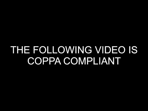 The Following Video Is COPPA Compliant