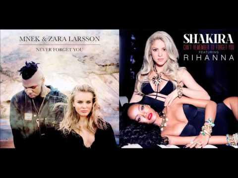 Never Remember to Forget You   Zara Larsson vs. Shakira (ft. MNEK vs. Rihanna) Mashup
