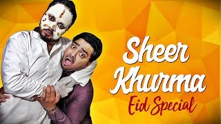 SHEER KHURMA | EID SPECIAL | THE IDIOTZ | FUNNY