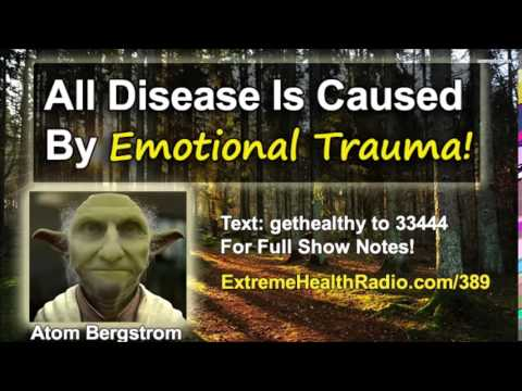 All Disease Is Caused By Emotional Traumas!