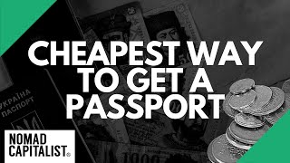 The Cheapest Way t๐ Get a Second Passport