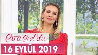 Esra Erol'da 16 Eylül 2019 - Tek Parça