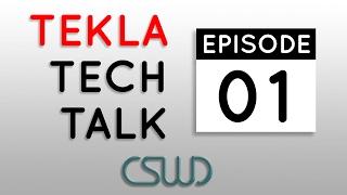 Tekla Tech Talk: Episode 01