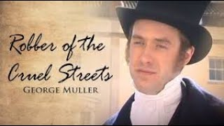 Robber of the Cruel Streets: The Story of George Muller (2006) | Full Movie | Adam Stone