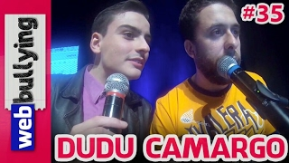 WEBBULLYING NA TV #35 - DUDU CAMARGO