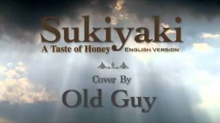Download Sukiyaki (English Version - A Taste of Honey)  -  Cover by Old Guy MP3 song and Music Video