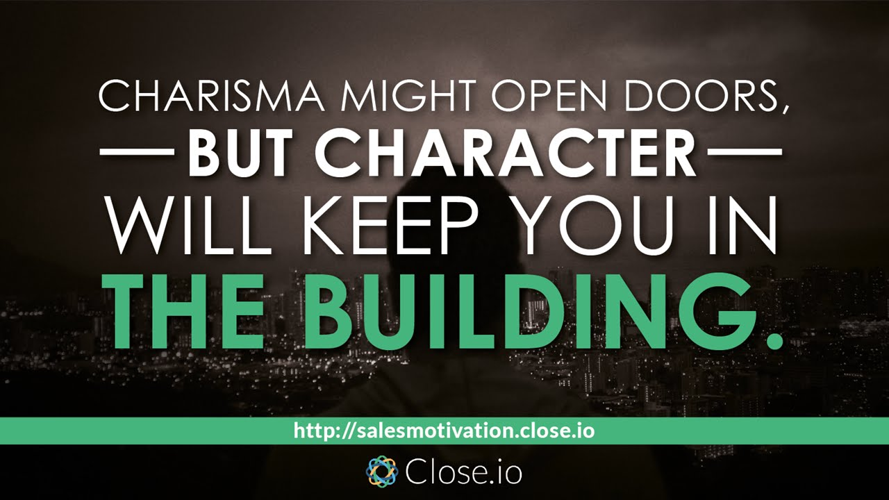 Sales Motivation Quote Charisma Might Open Doors But Character