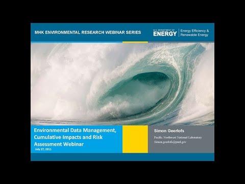 DOE MHK Webinar Series #1: Environmental Data Management, Cumulative Impacts and Risk Assessment