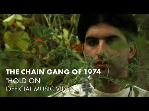 The Chain Gang Of 1974 - Hold On [Official Music Video]