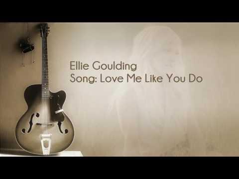 Ellei Goulding  Love me like you do  Lyrics full song