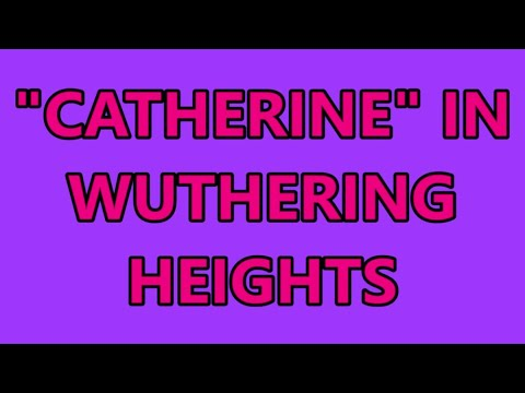 Catherine Character In Wuthering Heights By Emily Bronte Short Notes