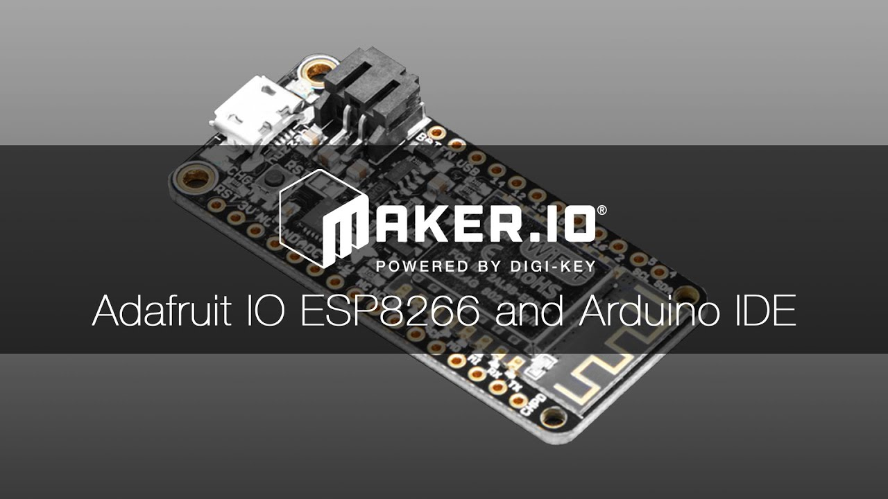 How to Use Adafruit IO with an ESP8266 and the Arduino IDE