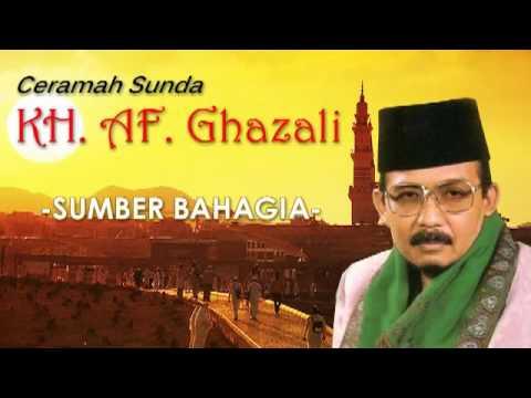 Ceramah Sunda KH  A F  Ghazali  Sumber Bahagia