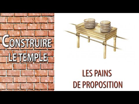 26 Avril Constuire le Temple: Les pains de proposition