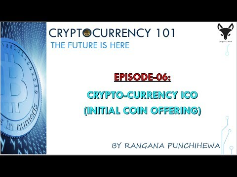 Episode 06: Cryptocurrency ICO -Initial Coin Offering (Sinhala Language - සිංහල භාෂාවෙන්)
