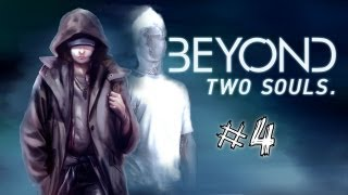 Beyond: Two Souls Walkthrough | #4 | Drunk With Power