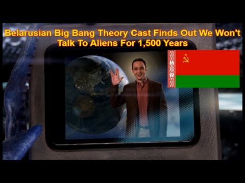 belarusian-big-bang-theory-cast-finds-out-we-won't-talk-to-aliens-for-1,500-years
