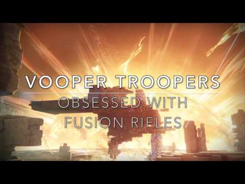 VOOPER TROOPERS: Obsessed With Fusion Rifles ~ A Montage by ClarkeFishing #MOTW