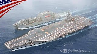 America's Newest Aircraft Carrier Replenishment-At-Sea - USS Gerald R. Ford (CVN 78)