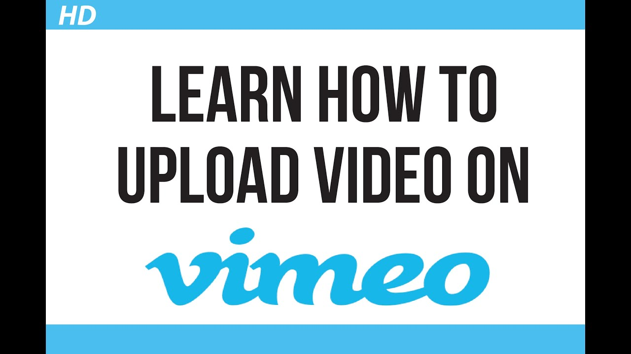 How To Upload Video On Vimeo