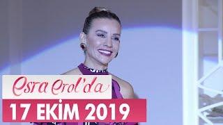 Esra Erol'da 17 Ekim 2019 - Tek Parça