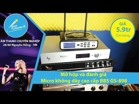 Mở hộp và đánh giá Micro không dây cao cấp BBS GS-898