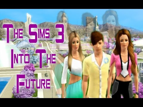Lets play the Sims 3 Into the future (part 2)- Oasis landing