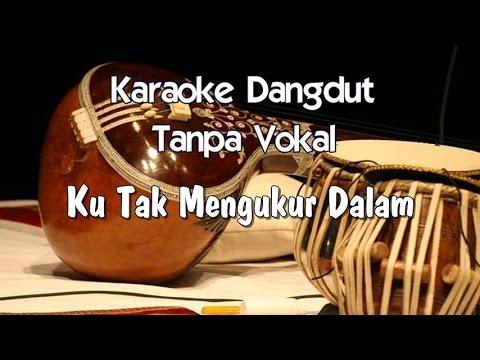 Karaoke Ku Tak Mengukur Dalam ( Dangdut )