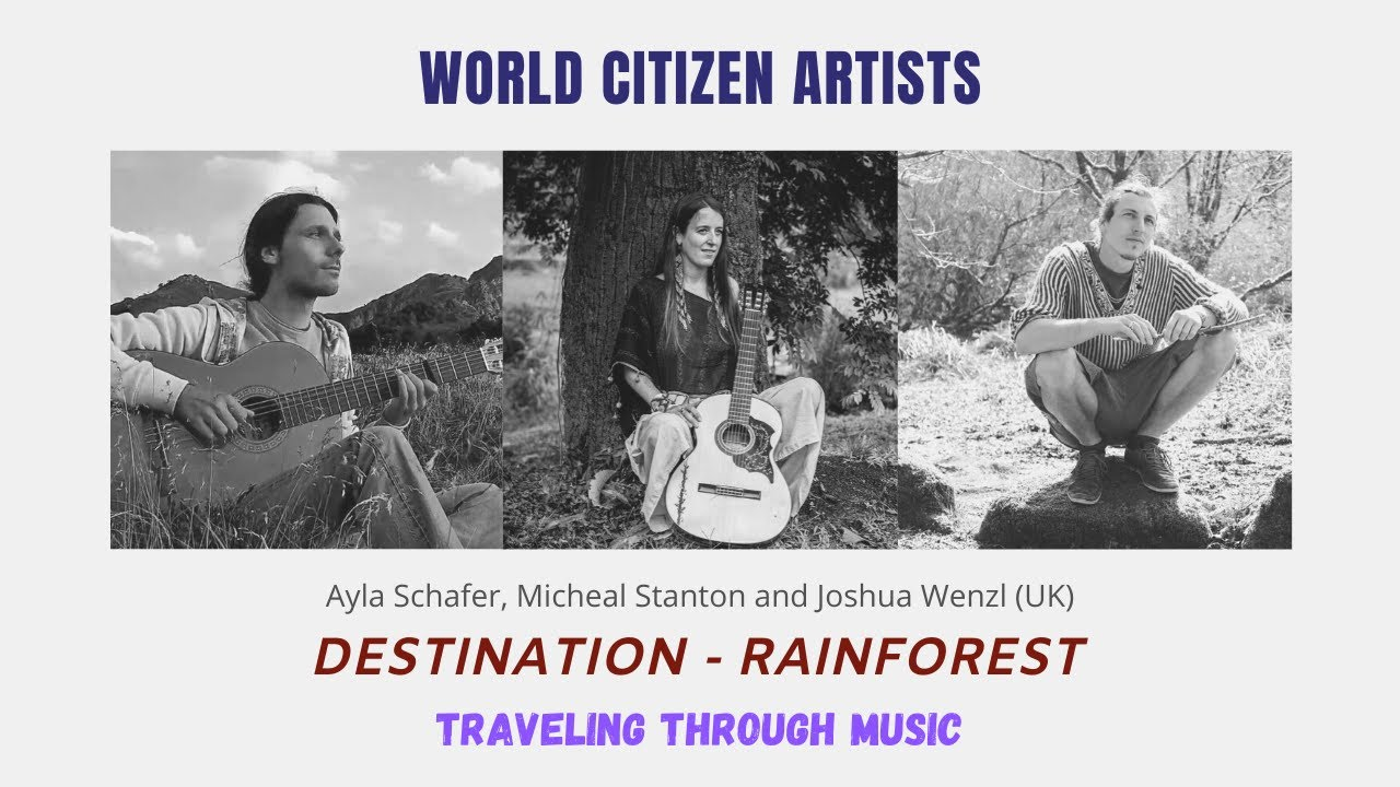 Traveling Through Music - Destination: Rainforest (Ayla Schafer, Michael Stanton and Joshua Wenzl)