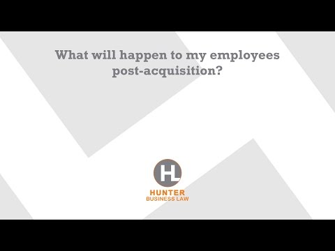 What will happen to my employees post-acquisition?