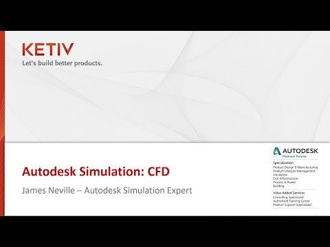 Autodesk Virtual Academy: Simulation with Autodesk CFD | KETIV