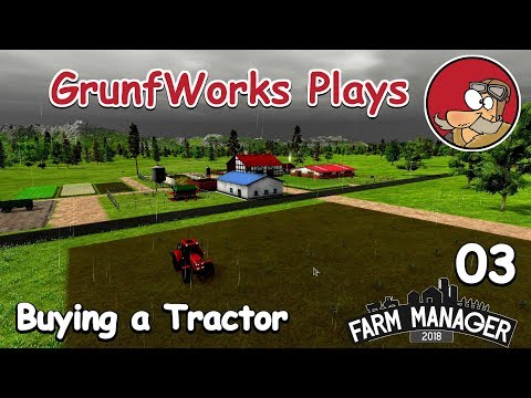 Buying a Tractor - Farm Manager 2018 - Campaign - ep 03 - (Full-Release)