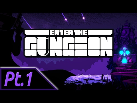 Haskie Plays - Enter the Gungeon - Part 1 [Semi-Blind, Not-Live, Solo]