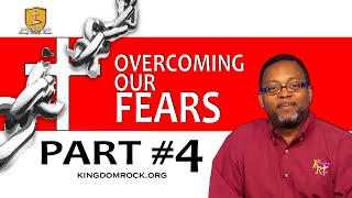 Overcoming Our Fear Fear Part #4