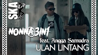 Nonna 3in1 Ft. Angga Samudra - Ulan Lintang (Official Music Video)