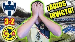 ¡ADIOS INVICTO Y ARBITRAJE BASURA! Reacciones Monterrey 3-2 America